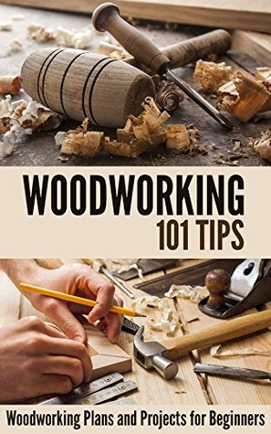 [PDF] [EPUB] Woodworking 101 Tips: Woodworking Plans and Projects for Beginners Download by Daniel Hamrick