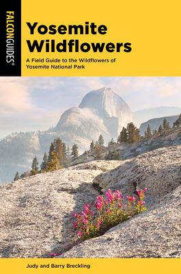 [PDF] [EPUB] Yosemite Wildflowers: A Field Guide to the Wildflowers of Yosemite National Park Download by Barry Breckling