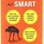 [PDF] [EPUB] You Are Not So Smart: Why You Have Too Many Friends on Facebook, Why Your Memory Is Mostly Fiction, and 46 Other Ways You're Deluding Yourself Download