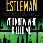 [PDF] [EPUB] You Know Who Killed Me (Amos Walker, #24) Download