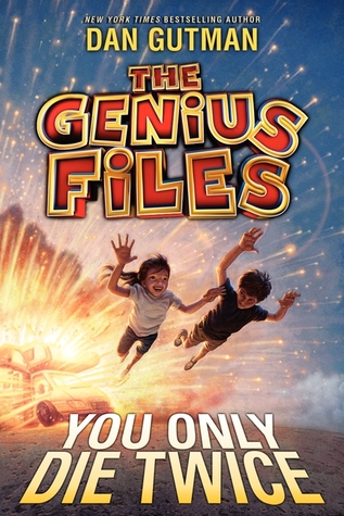 [PDF] [EPUB] You Only Die Twice (The Genius Files #3) Download by Dan Gutman