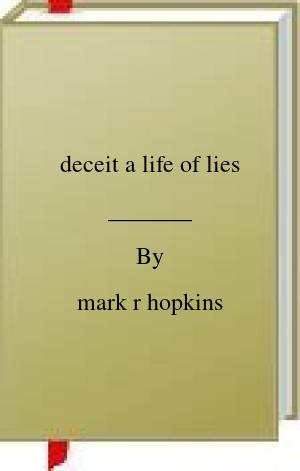 [PDF] [EPUB] deceit a life of lies Download by mark r hopkins