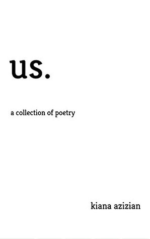 [PDF] [EPUB] us.: a collection of poetry Download by Kiana Azizian