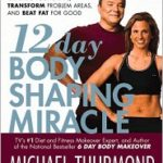 [PDF] [EPUB] 12-Day Body Shaping Miracle: Change Your Shape, Transform Problem Areas, and Beat Fat for Good Download