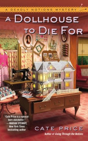 [PDF] [EPUB] A Dollhouse to Die For (A Deadly Notions Mystery) Download by Cate Price