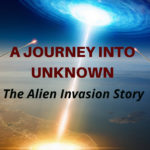 [PDF] [EPUB] A Journey Into Unknown: The Alien Invasion Story Download