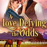 [PDF] [EPUB] A Love Defying the Odds Download