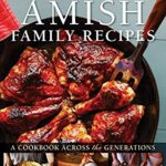 [PDF] [EPUB] Amish Family Recipes: A Cookbook across the Generations Download