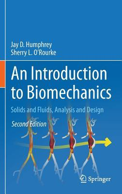 [PDF] [EPUB] An Introduction to Biomechanics: Solids and Fluids, Analysis and Design Download by Jay D. Humphrey