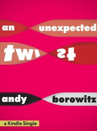 [PDF] [EPUB] An Unexpected Twist Download by Andy Borowitz