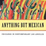 [PDF] [EPUB] Anything But Mexican: Chicanos in Contemporary Los Angeles Download