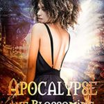 [PDF] [EPUB] Apocalypse the Blossoming (The Power of Twelve, #2) Download