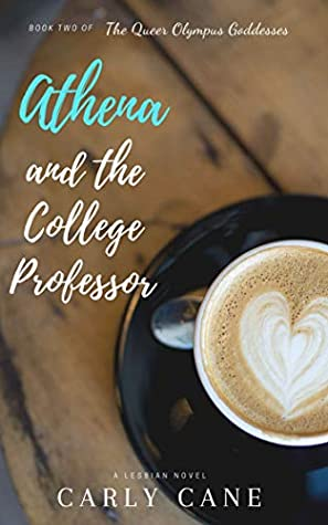 [PDF] [EPUB] Athena and The College Professor (Queer Olympus Goddesses Book 2) Download by Carly Cane