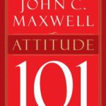 [PDF] [EPUB] Attitude 101: What Every Leader Needs to Know Download