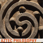 [PDF] [EPUB] Aztec Philosophy: Understanding a World in Motion Download