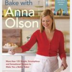 [PDF] [EPUB] Bake with Anna Olson: More than 125 Simple, Scrumptious and Sensational Recipes to Make You a Better Baker Download
