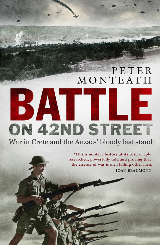 [PDF] [EPUB] Battle on 42nd Street: War in Crete and the Anzacs' bloody last stand Download by Peter Monteath