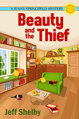[PDF] [EPUB] Beauty and the Thief (The Sunny Springfield Mysteries Book 2) Download by Jeff Shelby