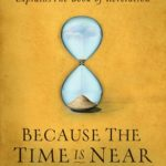 [PDF] [EPUB] Because the Time is Near: John MacArthur Explains the Book of Revelation Download