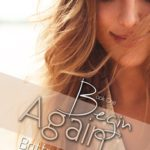 [PDF] [EPUB] Begin Again (Forgive and Never Forget, #1) Download