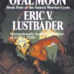 [PDF] [EPUB] Beneath an Opal Moon (Sunset Warrior Cycle, #4) Download