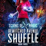 [PDF] [EPUB] Bewitched Avenue Shuffle (Scions of Magic #3) Download