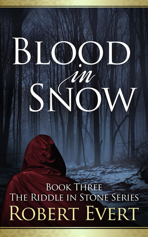 [PDF] [EPUB] Blood in Snow (The Riddle in Stone, #3) Download by Robert Evert