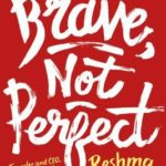[PDF] [EPUB] Brave, Not Perfect: Fear Less, Fail More, and Live Bolder Download