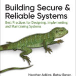 [PDF] [EPUB] Building Secure and Reliable Systems: Best Practices for Designing, Implementing, and Maintaining Systems Download