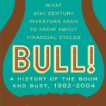 [PDF] [EPUB] Bull!: A History of the Boom and Bust, 1982-2004 Download