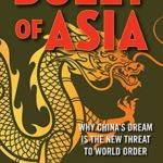 [PDF] [EPUB] Bully of Asia: Why China's Dream is the New Threat to World Order Download