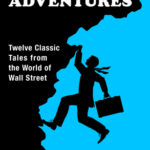 [PDF] [EPUB] Business Adventures: Twelve Classic Tales from the World of Wall Street Download