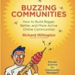 [PDF] [EPUB] Buzzing Communities: How to Build Bigger, Better, and More Active Online Communities Download