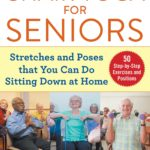 [PDF] [EPUB] Chair Yoga for Seniors: Stretches and Poses that You Can Do Sitting Down at Home Download