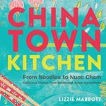 [PDF] [EPUB] Chinatown Kitchen: From Noodles to Nuoc Cham – Delicious Dishes from Southeast Asian Ingredients Download