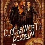 [PDF] [EPUB] Clocksworth Academy: a time travel academy series (The Order of the Black Rose Book 1) Download