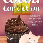[PDF] [EPUB] Cocoa Conviction (A Mission Inn-possible Cozy Mystery, #3) Download
