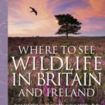 [PDF] [EPUB] Collins Where to See Wildlife in Britain and Ireland: Over 800 Best Wildlife Sites in the British Isles Download