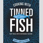 [PDF] [EPUB] Cooking with Tinned Fish: Tasty Meals with Sustainable Seafood Download