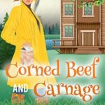 [PDF] [EPUB] Corned Beef and Carnage (A Val Valentyn Humorous Mystery Book 4) Download