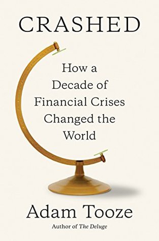 [PDF] [EPUB] Crashed: How a Decade of Financial Crises Changed the World Download by Adam Tooze