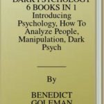[PDF] [EPUB] DARK PSYCHOLOGY 6 BOOKS IN 1 Introducing Psychology, How To Analyze People, Manipulation, Dark Psychology Secrets, Emotional Intelligence and Cognitive Behavioral Therapy, Emotional and Narcissistic Abuse Download