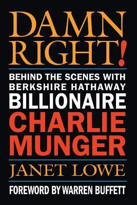 [PDF] [EPUB] Damn Right!: Behind the Scenes with Berkshire Hathaway Billionaire Charlie Munger Download by Janet Lowe