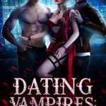 [PDF] [EPUB] Dating Vampires (The Totally Mixed-Up Way I Wound Up In A Reverse Harem Book 1) Download