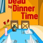 [PDF] [EPUB] Dead By Dinner Time (The Sunny Springfield Mysteries Book 1) Download
