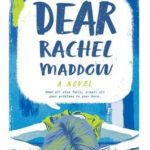 [PDF] [EPUB] Dear Rachel Maddow: A Novel Download