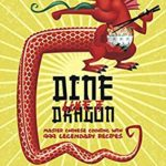 [PDF] [EPUB] Dine Like a Dragon: The Complete Chinese Cookbook: Master Chinese Cooking with 999 Legendary Recipes (Asian Cookbook Book 1) Download
