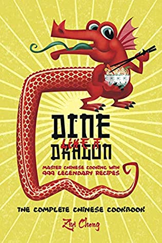 [PDF] [EPUB] Dine Like a Dragon: The Complete Chinese Cookbook: Master Chinese Cooking with 999 Legendary Recipes (Asian Cookbook Book 1) Download by Ziyi Cheng