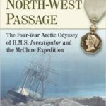 [PDF] [EPUB] Discovering the North-West Passage: The Four-Year Arctic Odyssey of H.M.S. Investigator and the McClure Expedition Download