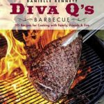 [PDF] [EPUB] Diva Q's Barbecue: 195 Recipes for Cooking with Family, Friends and Fire Download
